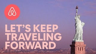 Let's Keep Traveling Forward | Airbnb