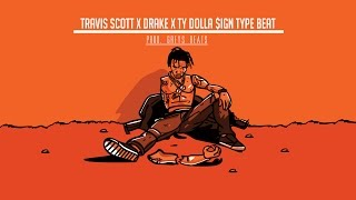 TRAVIS SCOTT X TY DOLLA $IGN Type Beat
