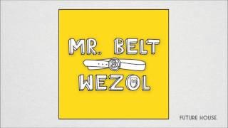 Mr. Belt & Wezol - Finally