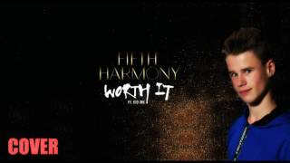 ZiggyKrassenberg Cover Fifth Harmony   Worth It ft  Kid Ink