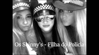 Os Skinny's - Filha do Policia ( Lyric )