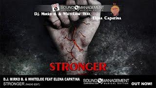 D.J. MIRKO B. & WHITELOW feat ELENA CAPATINA - Stronger (HIT MANIA ESTATE 2017)