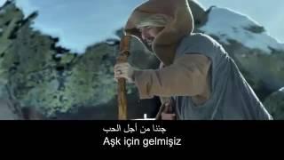 (Aşk için gelmisiz )مترجمة  ( جئنا من اجل الحب)