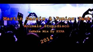 Martin Garrix & Junior Jack - Animals Stupidisco || ReMake Mix by KYRA || 2014