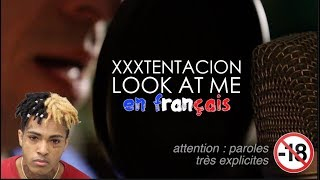 XXXTENTACION - Look at me Paroles choquantes 😱 interdit -18 ans (traduction en francais) COVER