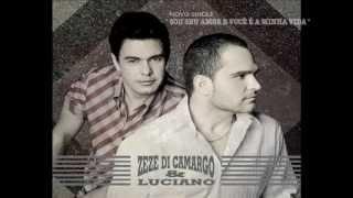 Zezé Di Camargo & Luciano - Sou Seu Amor e Você é a Minha Vida