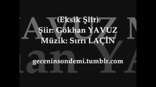 Eksik Şiir - Gökhan Yavuz