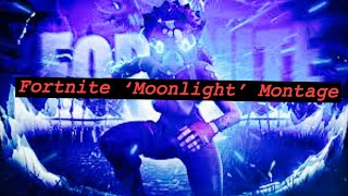 Fortnite Montage-Moonlight 💔💔xxxTentacion