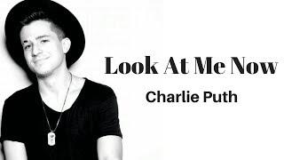 Look At Me Now《看看現在的我》-Charlie Puth中文字幕