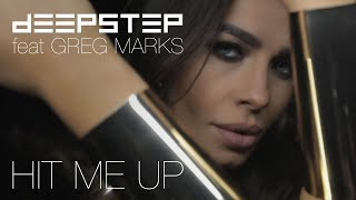 DEEPSTEP feat. Greg Marks - Hit Me Up (Official Music Video)