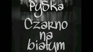 Pyśka - Czarno na białym (Prod. BT Records)