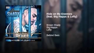 Ride on My Enemies (feat. Big Happs & Lefty)