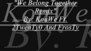 "(Hmong Rap) - ""We Belong Together Remix"" By KouWe Ft. 20YanG And FrosTy"