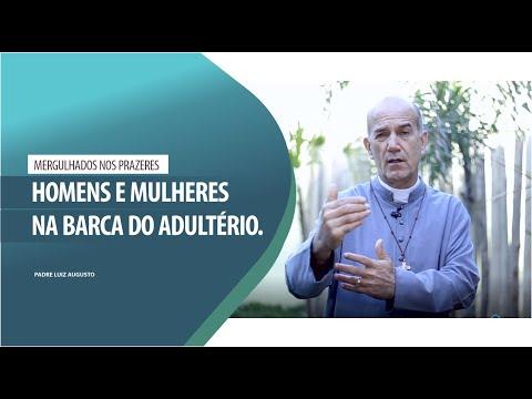 Padre Luiz Augusto: Homens e mulheres na barca do adultério
