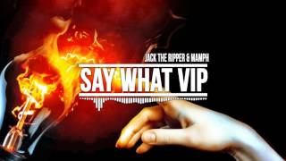Jack The Ripper & MAMF - Say What VIP