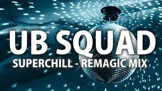 DanceHall Beats - UB Squad - Superchill Remagic Remix