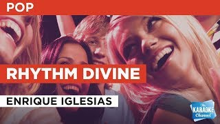 """Rhythm Divine in the Style of """"Enrique Iglesias"""" with lyrics (no lead vocal)"""