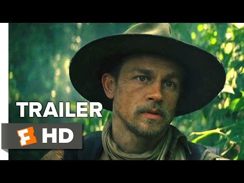 The Lost City of Z International Trailer