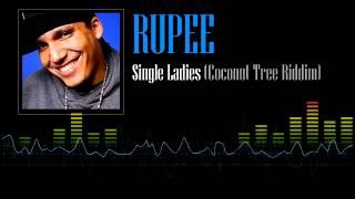 Rupee -  Single Ladies (Coconut Tree Riddim)