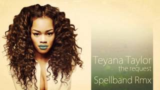 Teyana Taylor - The Request - Spellband Rmx