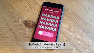 HAVANA Ringtone - Camila Cabello feat. Young Thug Tribute Marimba Remix Ringtone - iPhone & Android