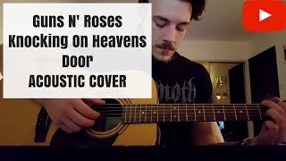 Guns N' Roses - Knocking On Heavens Door (acoustic cover)