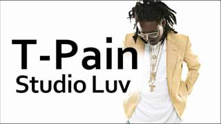 T-Pain ~ Studio Luv (ft. Lil Wayne)