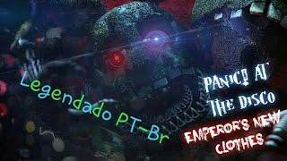 (FNaF SFM)Panic!At The Disco:Emperor's New Clothes By Maxie-(Legendado PT-Br)