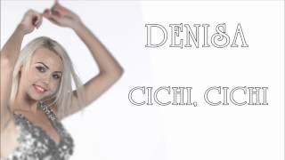 DENISA - Cichi, cichi