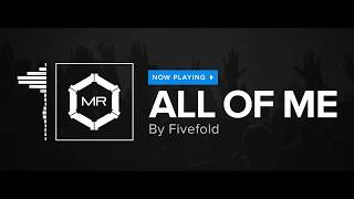 Fivefold - All Of Me [HD]