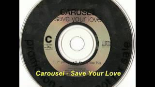 """Carusel - Save Your Love (7"""" Version)"""