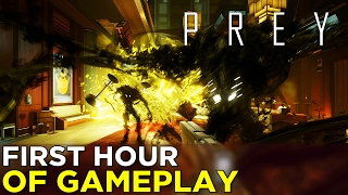 PREY 2017 — First Hour of GAMEPLAY! (No Commentary)