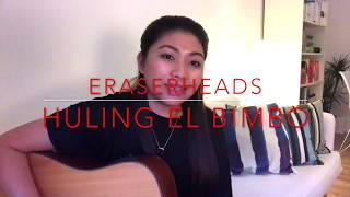ERASERHEADS -Huling El Bimbo Cover