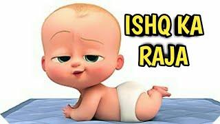 Ishq Ka Raja| Animated Boss Baby Version.
