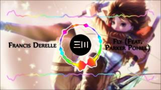 Francis Derelle - Fly (Feat. Parker Pohill)