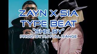 """Zayn x Sia Type Pop Beat """"Shelby"""""""