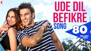 Ude Dil Befikre Song   Befikre Title Song   Ranveer Singh   Vaani Kapoor   Benny Dayal