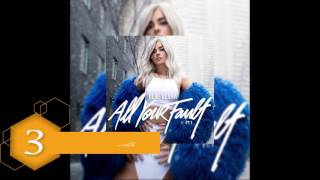 Bebe Rexha - All Your Fault: Pt. 1 [EP Sampler]