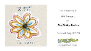 Old Friends - The Sinking Feeling