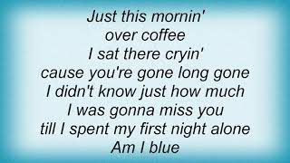George Strait - Am I Blue Lyrics