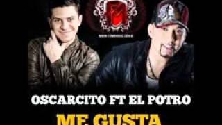 Me Gusta - El Potro Alvarez Ft Oscarcito