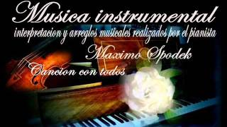 MUSICA INSTRUMENTAL DE FOLKLORE, CANCION CON TODOS, EN PIANO Y ARREGLO MUSICAL
