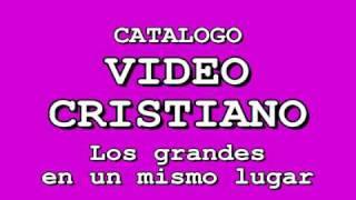 Video Cristiano - Musica Cristiana - Videos Varios