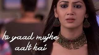 Kumkum bhagya new song TU YAaD MUJHE AATI HAI width=