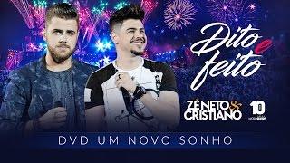 Zé Neto e Cristiano - DITO E FEITO - DVD Um Novo Sonho
