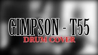 Gimpson - T-55 [drum cover] by Myszon