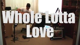 Whole Lotta Love (Live Loop Pedal Cover)