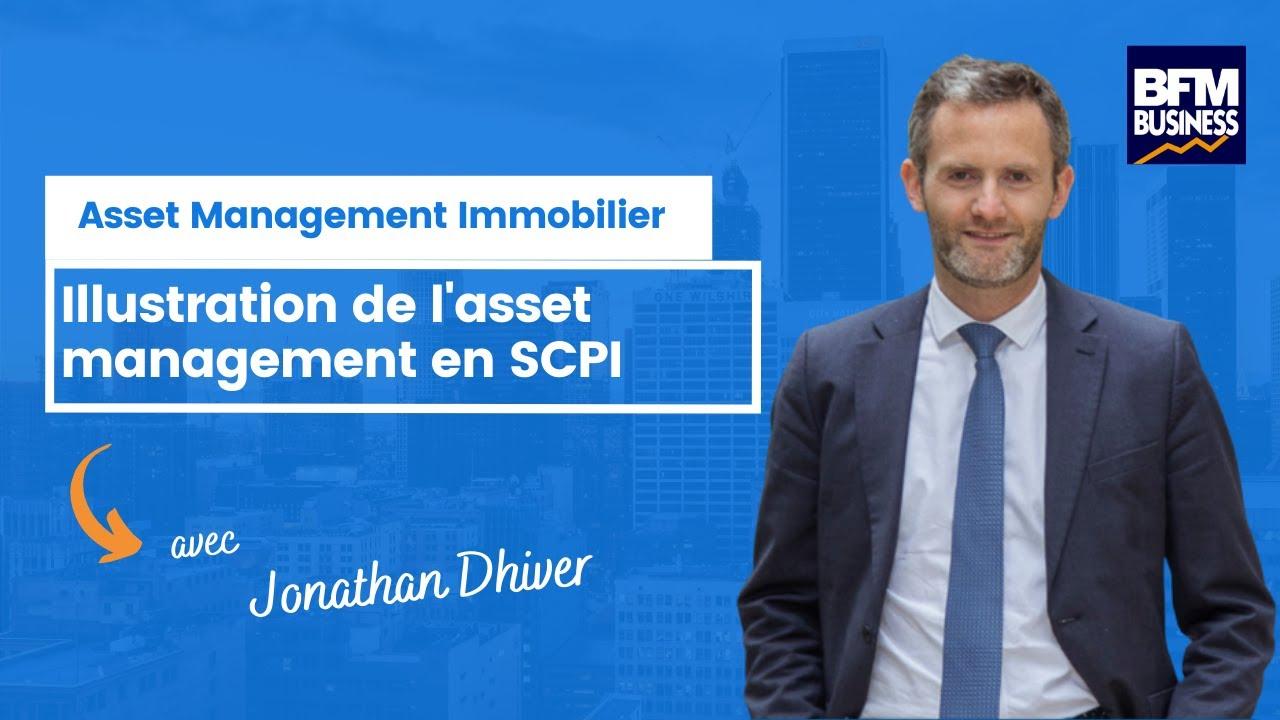 Jonathan Dhiver illustre l'asset management immobilier en SCPI