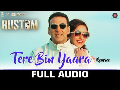 Tere Bin Yaara (Reprise) Lyrics - Rustom | Arko