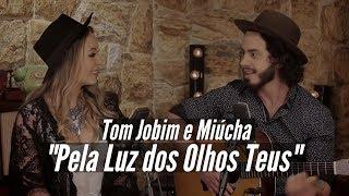Pela Luz dos Olhos Teus - MAR ABERTO (Cover Tom Jobim e Miúcha)